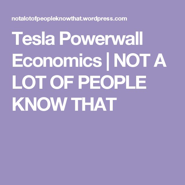 Tesla Powerwall Economics | NOT A LOT OF PEOPLE KNOW THAT