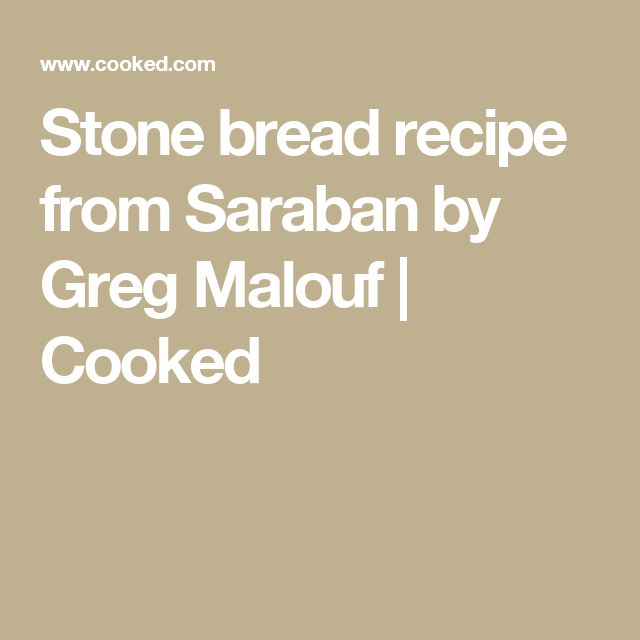 Stone bread recipe from Saraban by Greg Malouf | Cooked