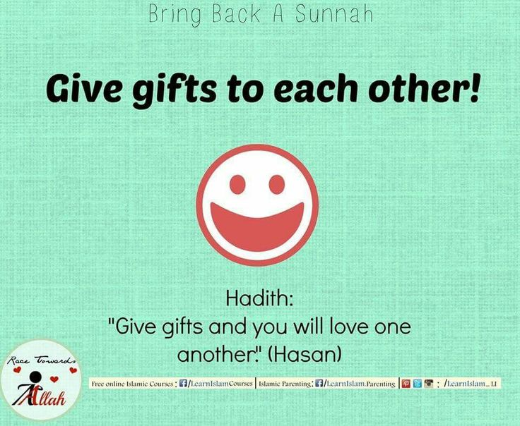 A practice that helps spread love and affection in the society. Just make sure that one is not extravagant in it and putting the person giving the gift to under pressure to respond in the same way when he cannot afford to .  #sunnah #revive #gift #love #affection #hadeeth
