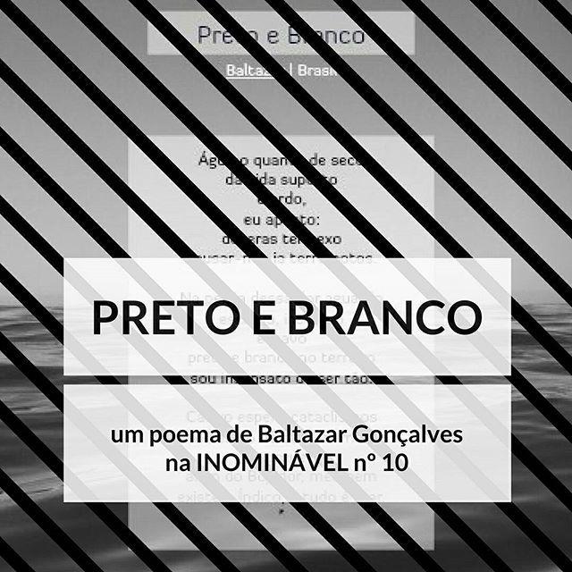 Um poema em preto e branco, mais uma bela contribuição do Baltazar, o nosso poeta brasileiro.  https://buff.ly/2loHe9o  #revistainominavel #revistadigital #revistaonline #revista #revistaportuguesa #portuguesemagazine #portugal #bookstagram #instadaily #poesia #brasil #línguaportuguesa #português #atlântico #tantomar  [link in bio]