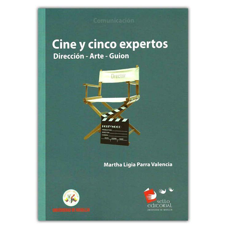 Cine y cinco expertos. Dirección – arte – guion – Martha Ligia Parra Valencia - Universidad de Medellín   http://www.librosyeditores.com/tiendalemoine/3990-cine-y-cinco-expertos-direccion-arte-guion--9789588815176.html  Editores y distribuidores