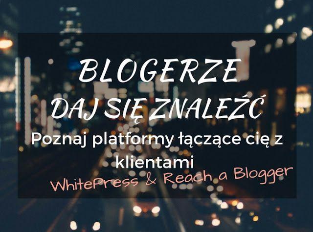 Blogerze daj się znaleźć reklamodawcy