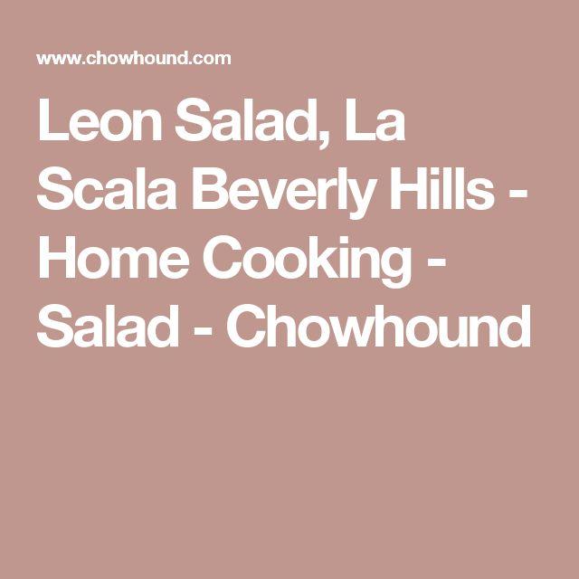 Leon Salad, La Scala Beverly Hills - Home Cooking - Salad - Chowhound
