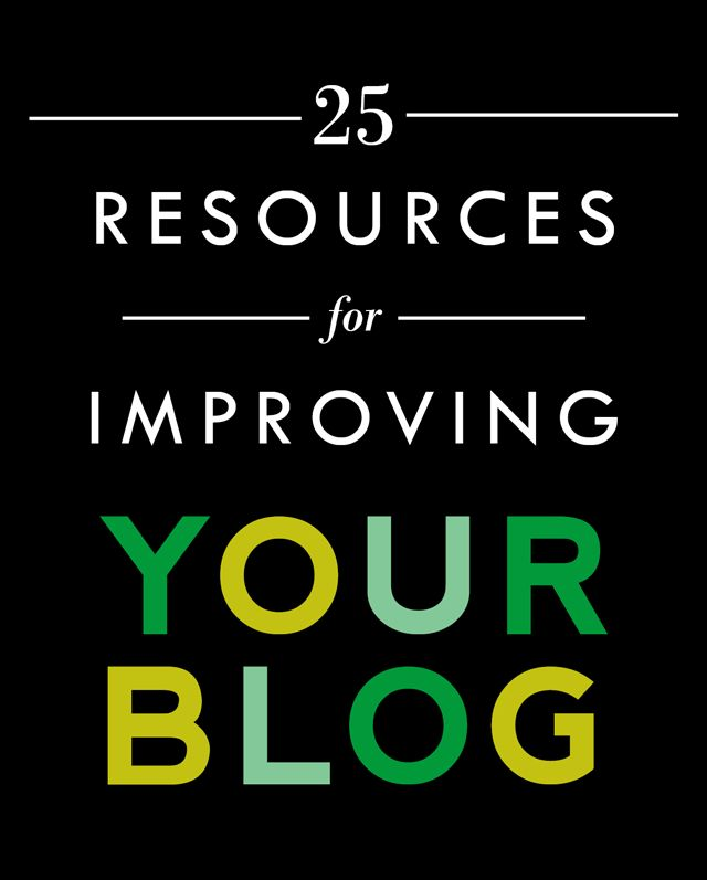 25 Resources for Improving Your Blog || www.auntpeaches.com