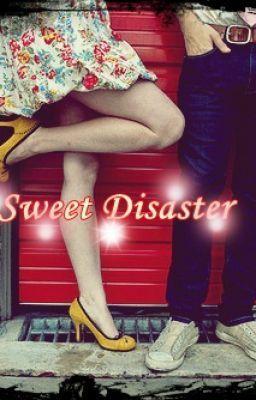 Sweet Disaster   Part 6