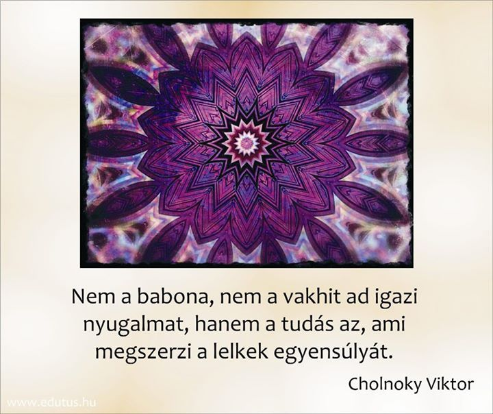 Cholnoky Viktor gondolata a tudásról. A kép forrása: Edutus Főiskola