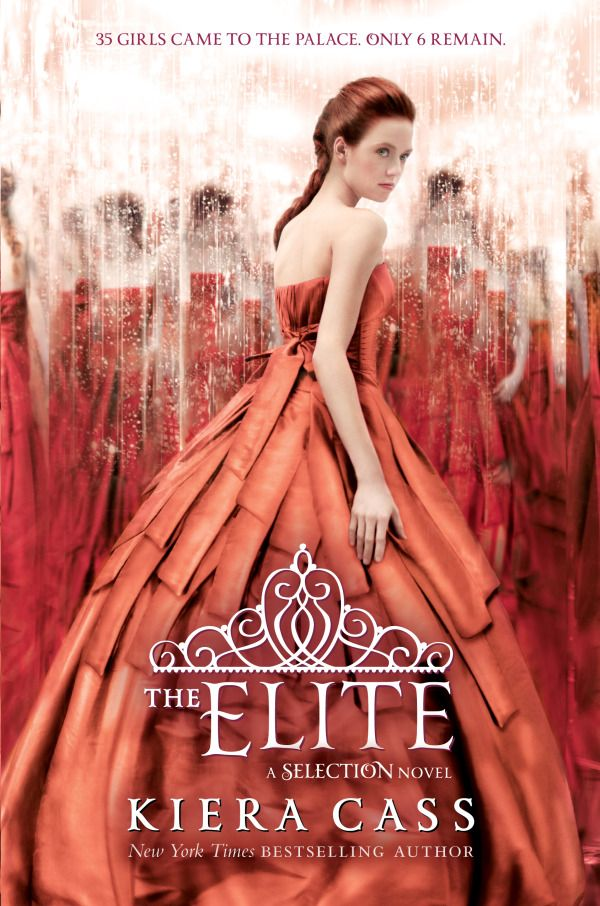 The Elite by Kiera Cass   The Selection, BK#2    Publication Date: April 2013   www.kieracass.com   #YA