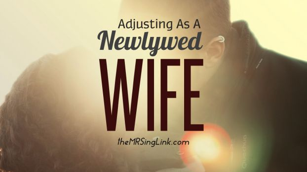 Adjusting To The Newlywed Wife Life | Newlywed Advice | Wife Life | Life After Marriage | theMRSingLink