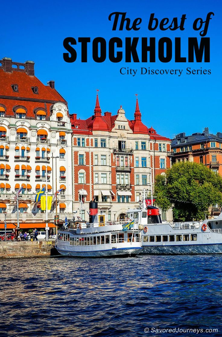 The Best of Stockholm -- when to go, what to do, where to eat and drink | Savored Journeys City Discovery Series