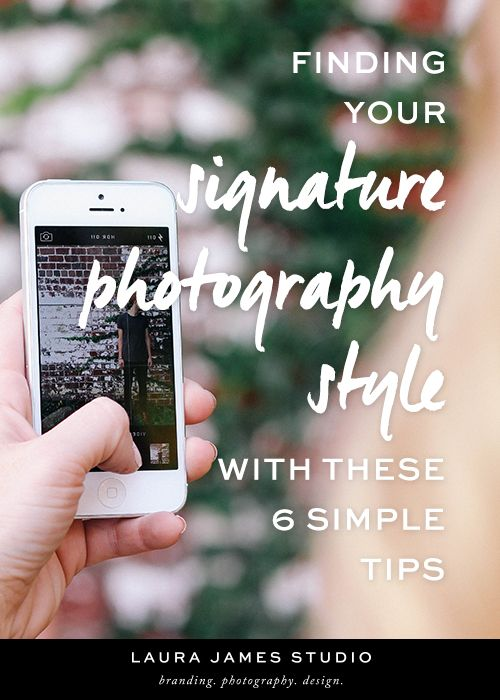 Laura James writes about discovering your signature photography style to help create a strong brand. Read more about her six defining tips!
