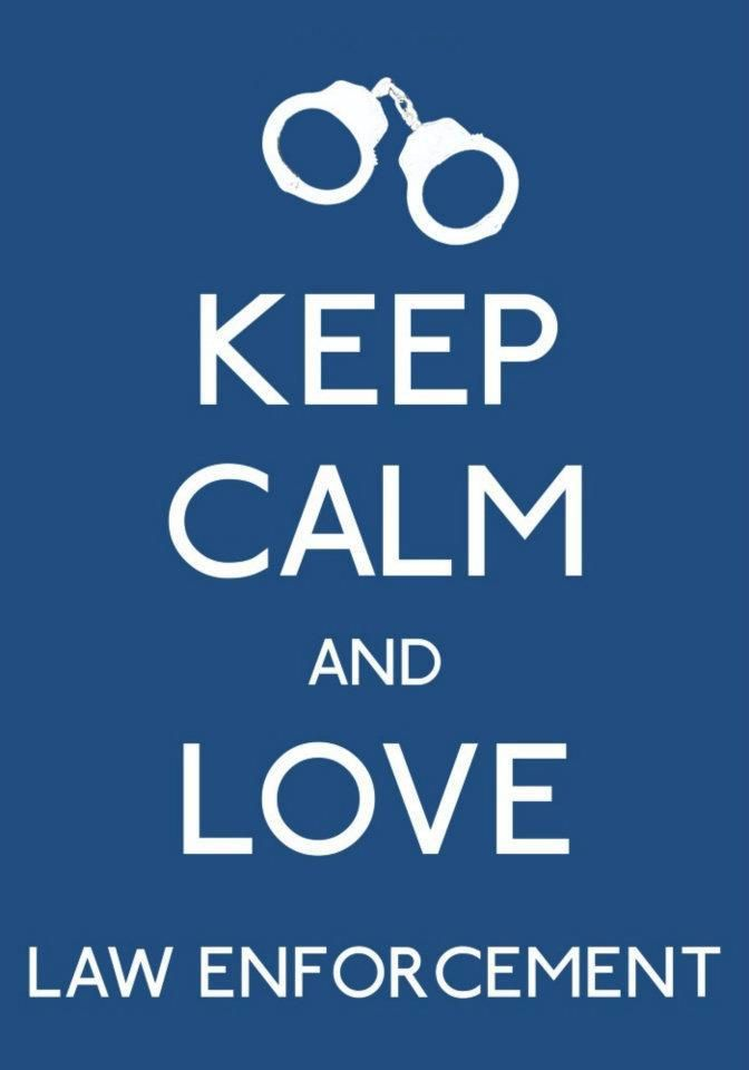 keep calm and love law enforcement