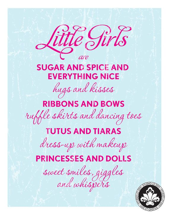 What little girls are made of.