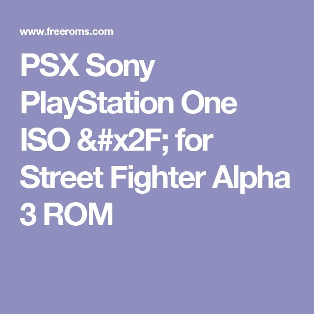 PSX Sony PlayStation One ISO /  for Street Fighter Alpha 3 ROM