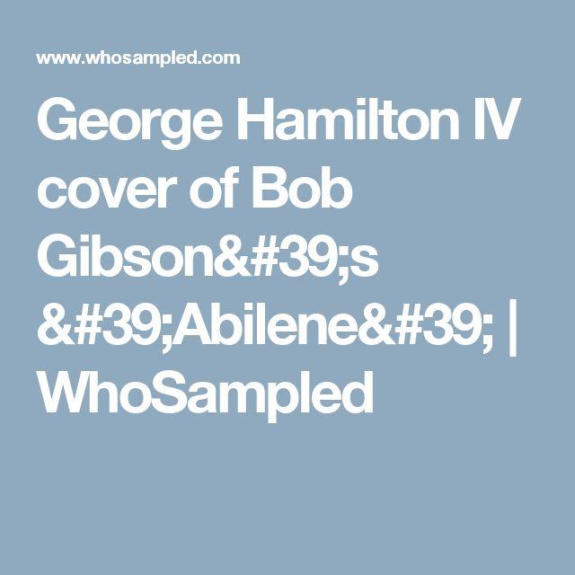 George Hamilton IV cover of Bob Gibson's 'Abilene' | WhoSampled