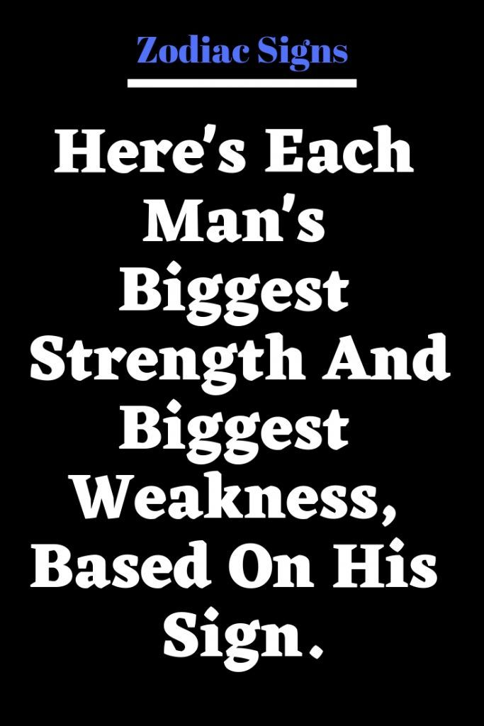 Here's Each Man's Biggest Strength And Biggest Weakness, Based On