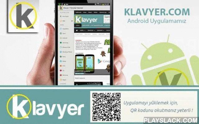 Klavyer - Teknoloji Haberleri  Android App - playslack.com , Klavyer Android uygulaması sayesinde internet sitemizdeki oyun haberlerini takip edebilirsiniz.http://www.klavyer.com/ takipçilerine en güncel Mobil, Teknoloji, Yazılım, Donanım, Bilişim, Sosyal Medya ve Güvenlik Haberlerini ulaştırır.