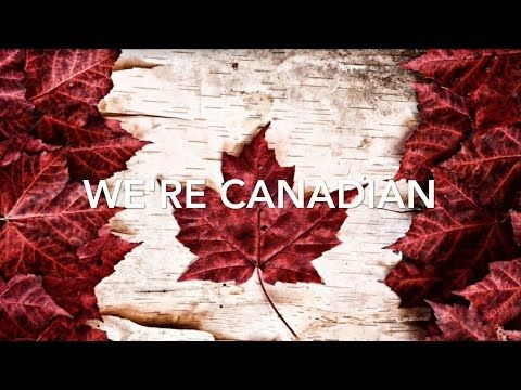 Canada 150 Song #We're Canadian - YouTube