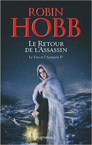 Amazon.fr - Le Fou et l'Assassin, Tome 4 : Le retour de l'assassin - Robin Hobb - Livres
