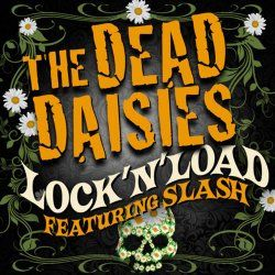 Lock 'n' Load (feat. Slash) The Dead Daisies