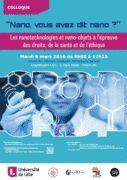 Nano, vous avez dit nano ? Les nanotechnologies et nano-objets à l'épreuve des droits, de la santé et de l'éthique  http://crdp.univ-lille2.fr/manifestations/detail-manifestation/?L=3&tx_ttnews[tt_news]=2397&cHash=b0e015eafd05b651edf4f39fda81b796