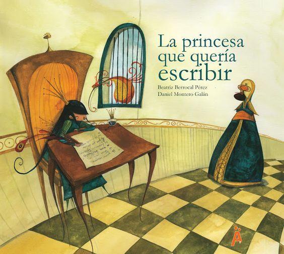 soñando cuentos: LA PRINCESA QUE QUERÍA ESCRIBIR.