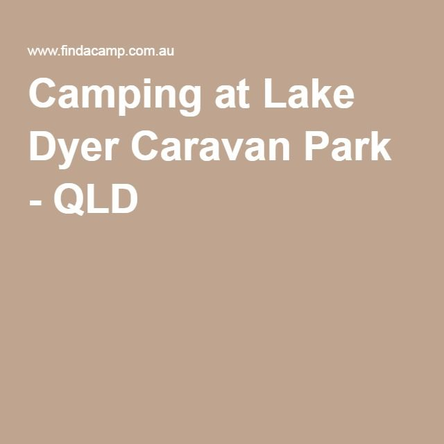 Camping At Lake Dyer Caravan Park