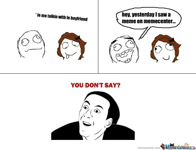Funny Internet Memes You Dont Say : Best images about ⚡⚡⚡ sarcastic memes you dont say