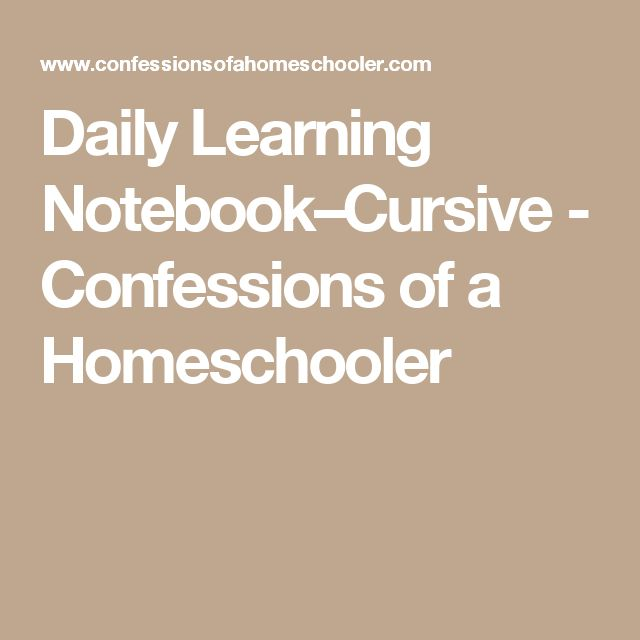 Daily Learning Notebook–Cursive - Confessions of a Homeschooler