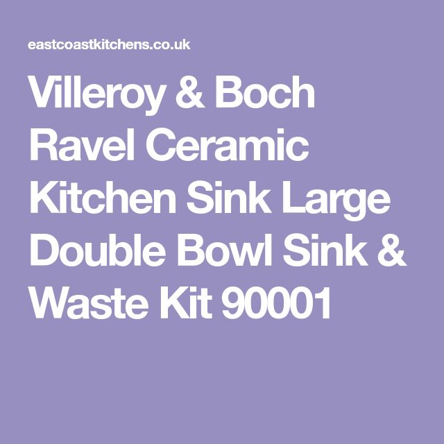 Villeroy & Boch Ravel Ceramic Kitchen Sink Large Double Bowl Sink & Waste Kit 90001