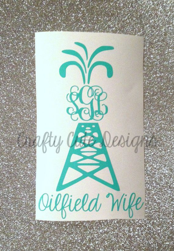 Oilfield Wife Monogrammed Decal by CraftyCuteDesignsNC on Etsy, $6.00