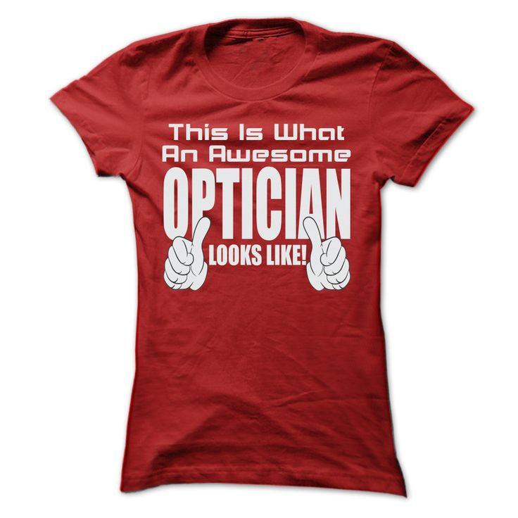 THIS IS AN AWESOME Optician LOOKS LIKE T-Shirts, Hoodies. Check Price Now ==►…
