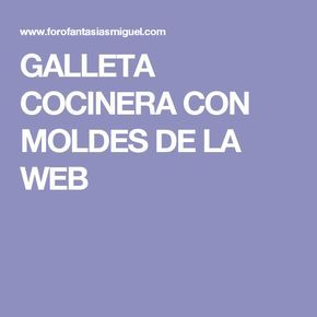 GALLETA COCINERA CON MOLDES DE LA WEB