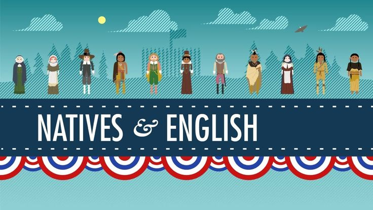 The Natives and the English - US History #3