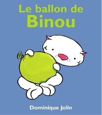 Dominique et Compagnie | Le ballon de Binou