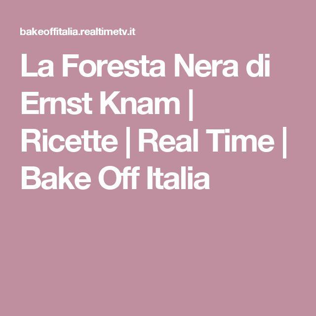 La Foresta Nera di Ernst Knam   Ricette   Real Time   Bake Off Italia