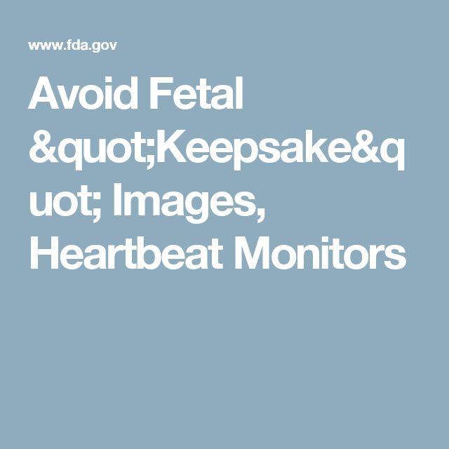 """Avoid Fetal """"Keepsake"""" Images, Heartbeat Monitors"""