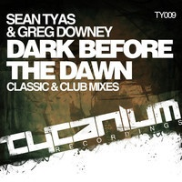 Sean Tyas & Greg Downey - Dark Before The Dawn (Classic Mix) SoundCloud Preview by Sean Tyas on SoundCloud