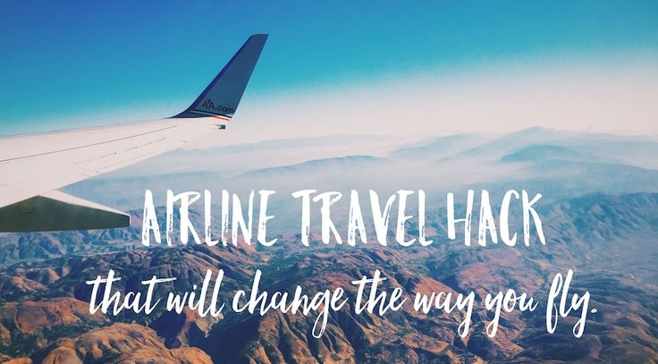 My airline travel hack that will forever change the way you fly!  http://lostboymemoirs.com/airline-travel-hack-that-will-change-the-way-you-fly/