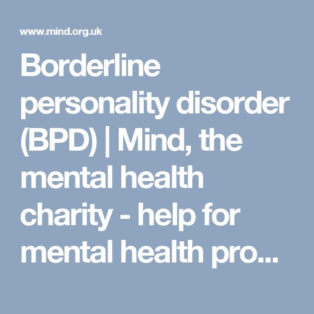 Borderline personality disorder (BPD) | Mind, the mental health charity - help for mental health problems