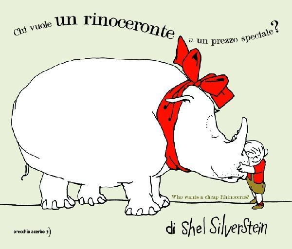 Chi vuole un rinoceronte a un prezzo speciale?, by Shel Silverstein.