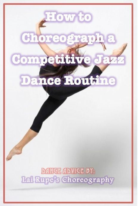 How to Choreograph a Competitive Jazz Dance Routine **GOTTA READ THIS! #howtodance