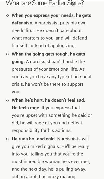 1, 3 & 4 among many, many other signs not listed, was enough for me to walk away. Thankfully I got out at the tail end of the idealization stage.... the devalue stage was kicking in. Six months of living with this twisted man was FAR too long.