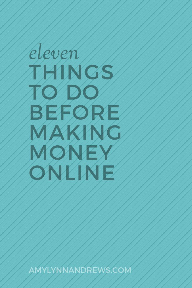 Before you make money online, do these 11 things. I wish I had.