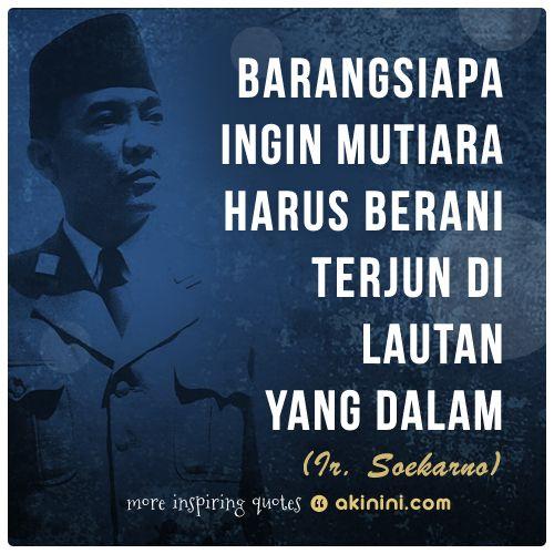 """""""Barangsiapa ingin mutiara,   harus berani terjun di lautan yang dalam""""   (Ir. #Soekarno)"""