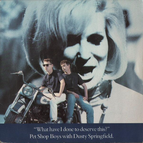 Pet Shop Boys With Dusty Springfield - What Have I Done To Deserve This? (Vinyl) at Discogs