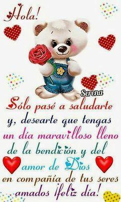Hola feliz dia mi amor... te amo.....