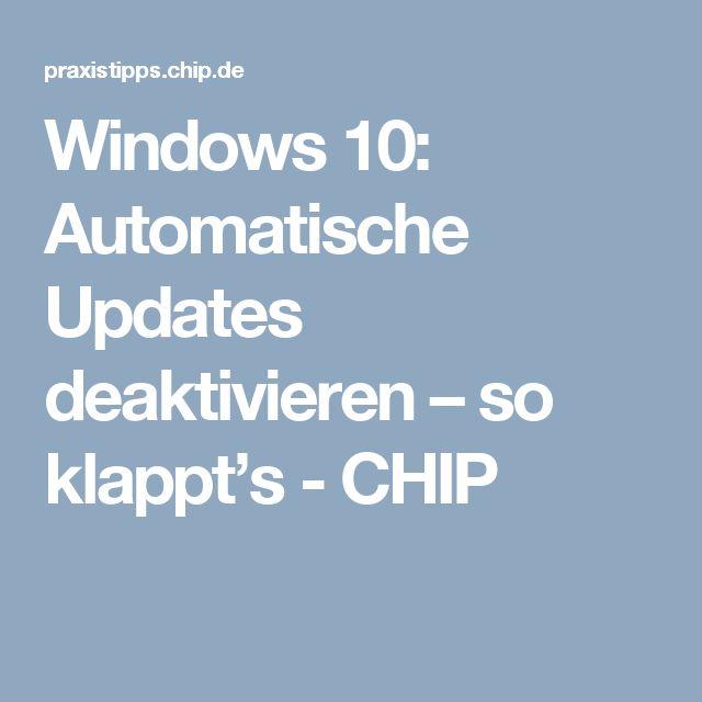 Windows 10: Automatische Updates deaktivieren – so klappt's - CHIP