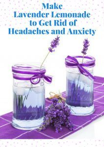Make Lavender Lemonade to get rid of headaches and anxiety