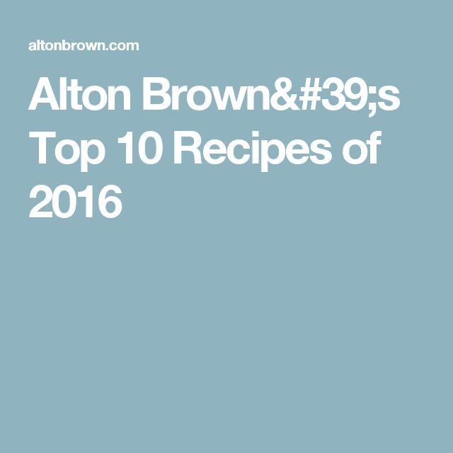 Alton Brown's Top 10 Recipes of 2016