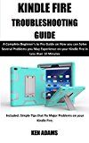 KINDLE FIRE TROUBLESHOOTING GUIDE: A Complete Beginners to Pro Guide on How you can Solve Several Problems you May Experience on your Kindle Fire in Less than 10 Minutes. by KEN ADAMS (Author) #Kindle US #NewRelease #Engineering #Transportation #eBook #ad